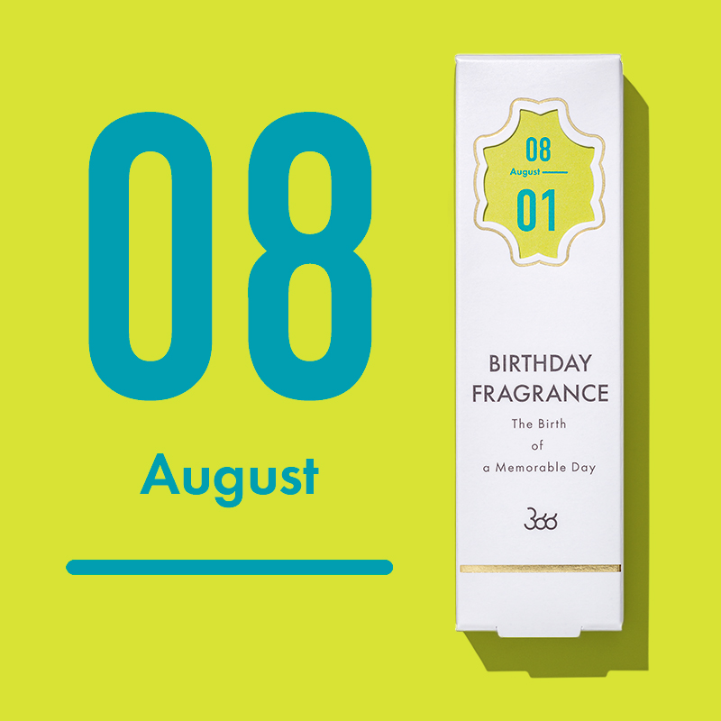 【366】BIRTHDAY FRAGRANCE  August(8月)