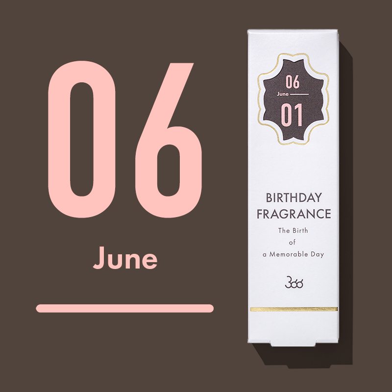 【366】BIRTHDAY FRAGRANCE  June(6月)